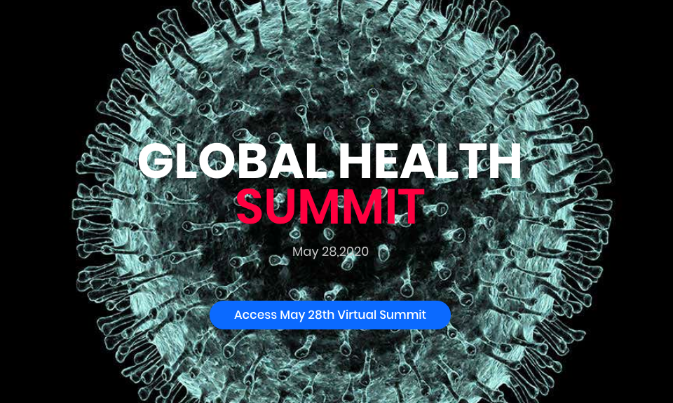 Global Health Summit Announces First Set of 10 Speakers Scheduled for May 28th